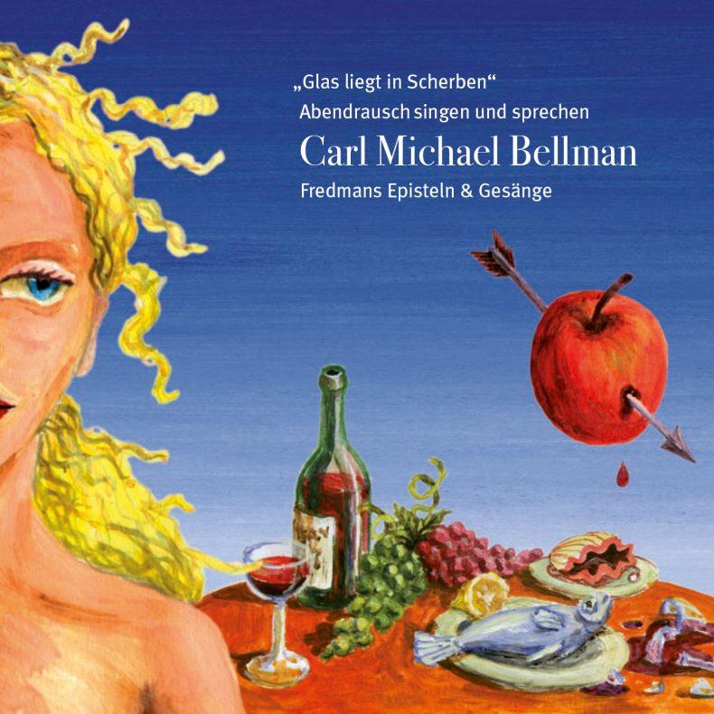 """""""Glas liegt in Scherben"""" Abendrausch singen und sprechen Carl Michael Bellman Fredmans Episteln und Gesänge"""